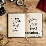 Planning Your Next Vacation?